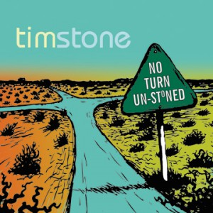 No Turn Unstoned album CD by Tim Stone
